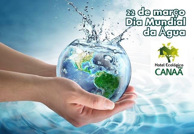 Dia Mundial da ÁGUA! 22 de Março #diamundialdaágua  #hotelecológicocanaã