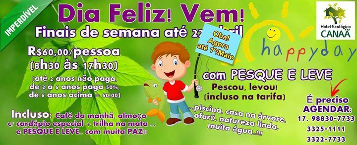 HAPPY DAY – Hotel Ecológico Canaã Programação de Alegria e Paz! DIA FELIZ! A PR…